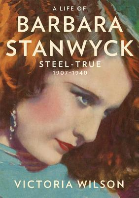 A Life of Barbara Stanwyck By Wilson, Victoria