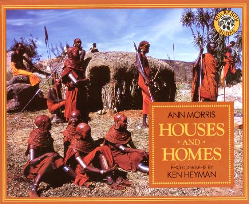Houses and Homes By Morris, Ann/ Heyman, Ken (PHT)/ Heyman, Ken (ILT)
